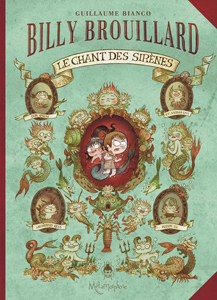 Billy Brouillard Le chant des sirenes Guillaume Bianco
