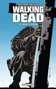Deuil et espoir Walking dead 15 Kirkman