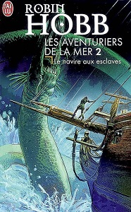 le navire des esclaves les aventuriers de la mer Robin Hobb