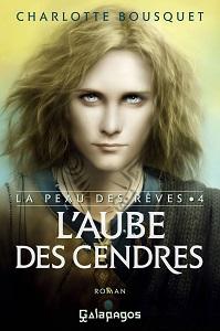 Aube des cendres La peau des reves Charlotte Bousquet
