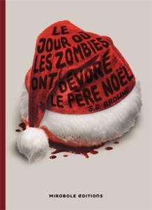 Le jour ou les zombies ont devore le Pere Noel S.G Browne