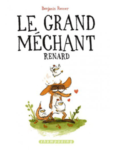 Le grand mechant renard Benjamin Renner