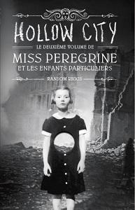 Hollow City, tome 2 de Miss Peregrine et les enfants particuliers de Ransom Riggs